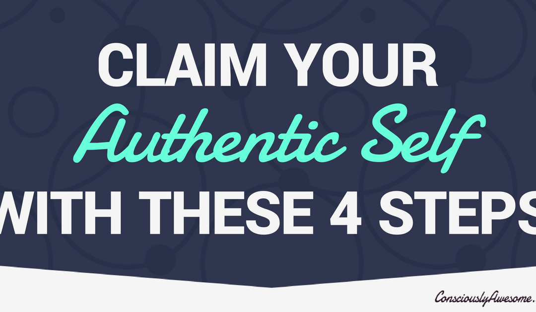 Claim Your Authentic Self with These 4 Simple Steps