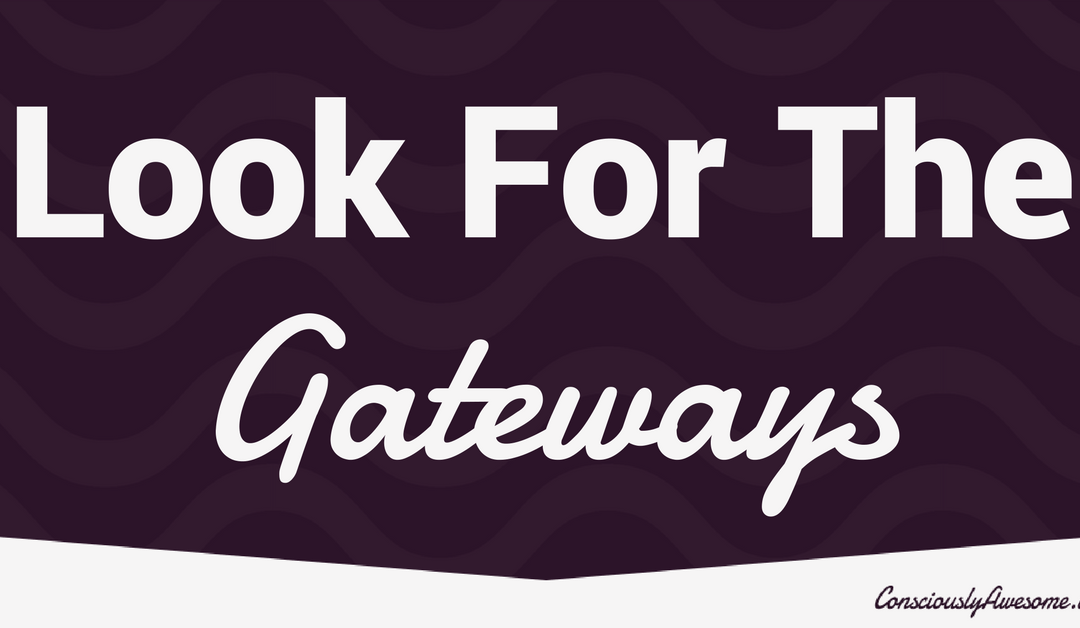 Look For The Gateways