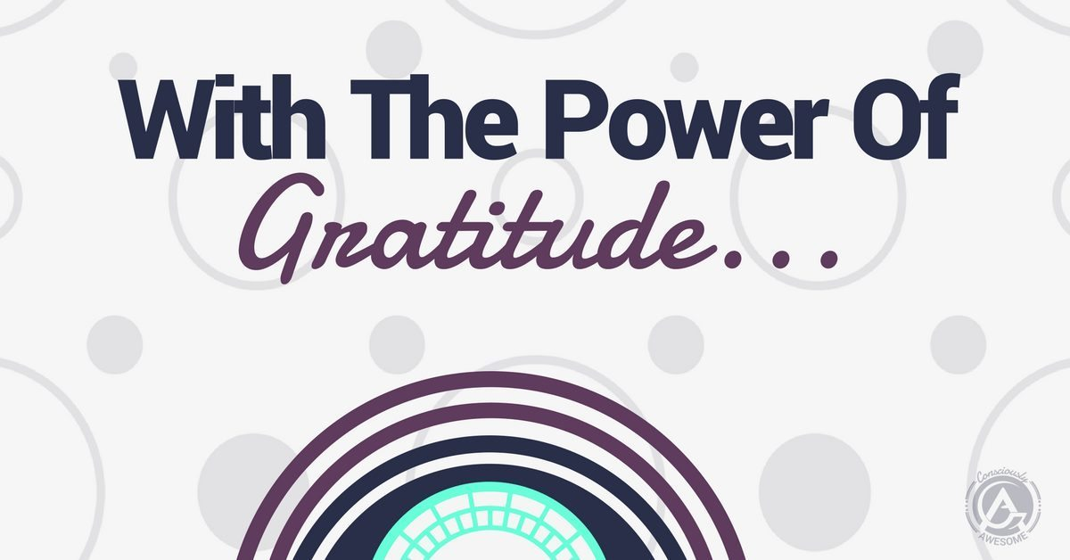 With The POWER Of Gratitude…