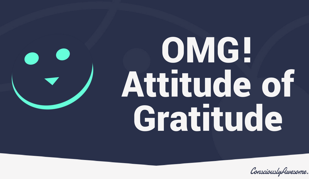 OMG! The Best Attitude of Gratitude Tips Ever!