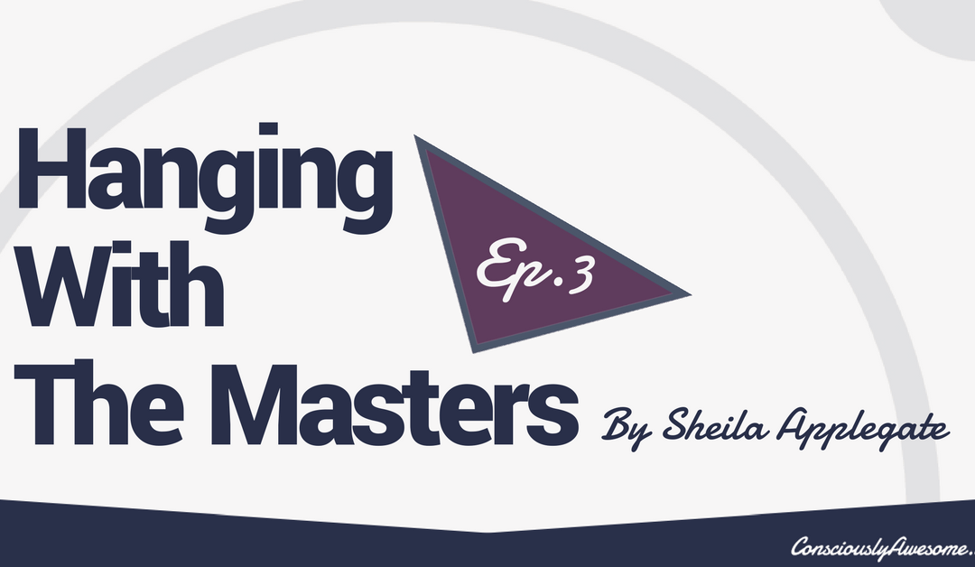 What Would Steve Say? Hanging With The Masters Eps .3 With Sheila Applegate