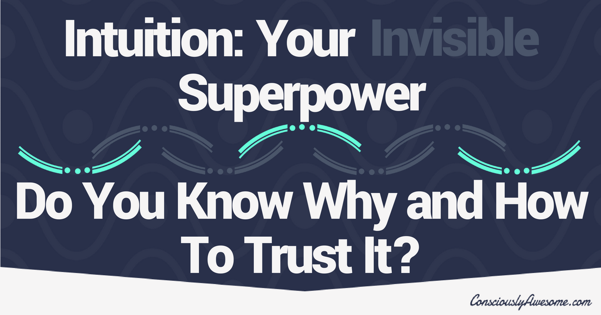 Do You Know Why and How to Trust Your Intuition?