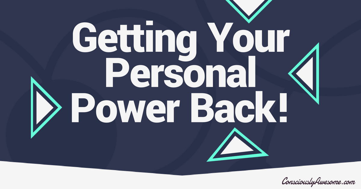 Getting Your Personal Power Back!