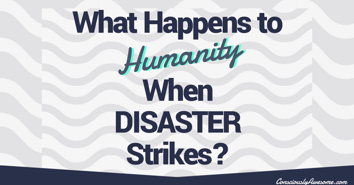 What Happens to Humanity When Disaster Strikes?