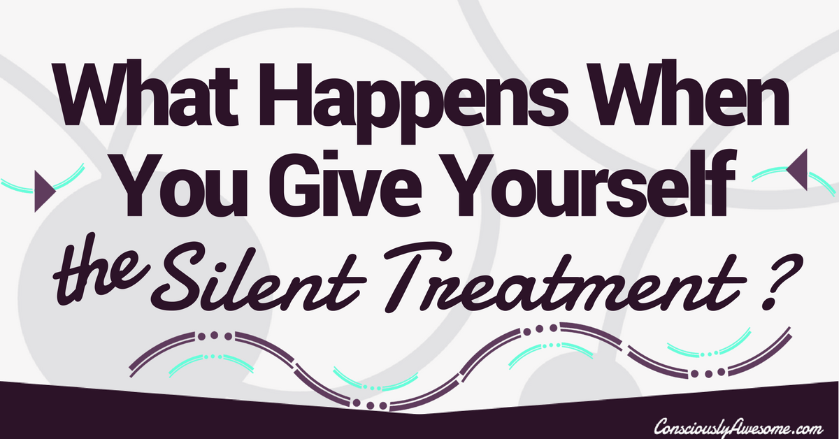 What Happens When You Give Yourself the Silent Treatment?