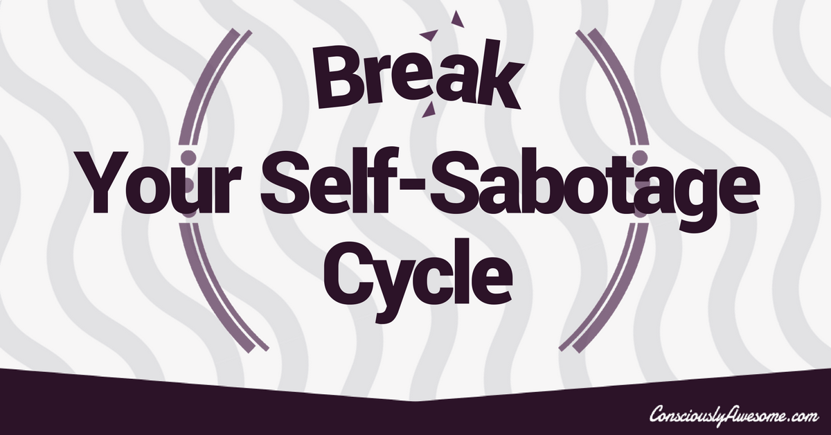 Here is How to Overcome Self-Sabotage