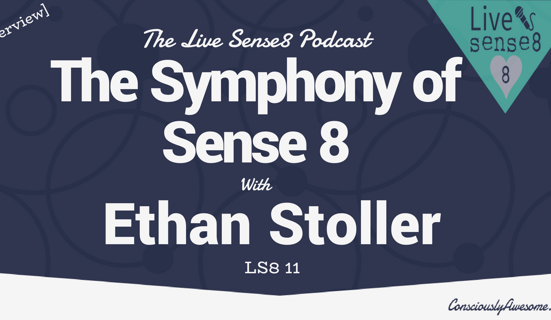LS8 11: [Interview] The Symphony of Sense8 With Music Editor Ethan Stoller