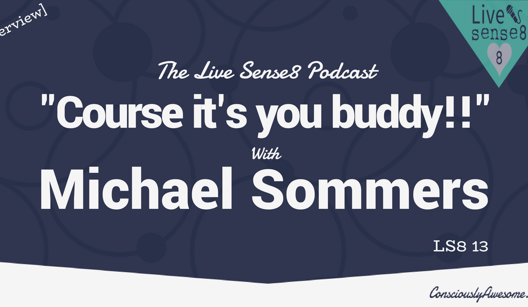"LS8 13: [Interview] ""Course it's you buddy!!"" with Michael Sommers"