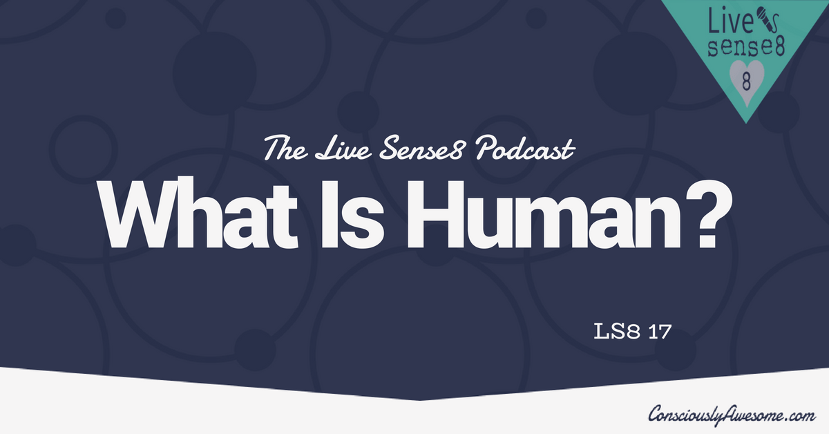 LS8 17: What Is Human?
