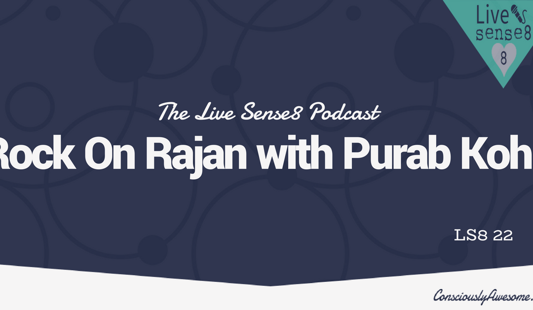 LS8 22: [Interview] Rock On with Rajan with Purab Kohli