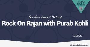 LS8 22 [Interview}Rock On Rajan with Purab Kohli - Livesense8.com - CA Featured Image