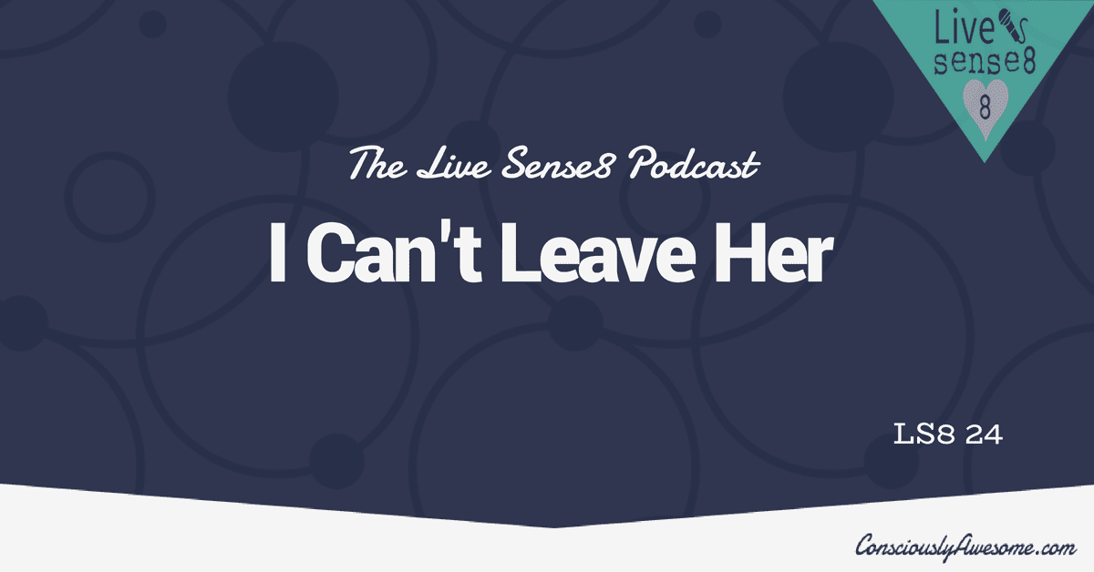 LS8 24: I Can't Leave Her