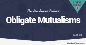 Obligate Mutualisms - Sense 8 Podcast CA Featured Image