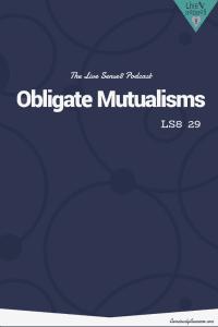 LS8 29 Obligate Mutualisms - Sense 8 Podcast CA Pinterest Image