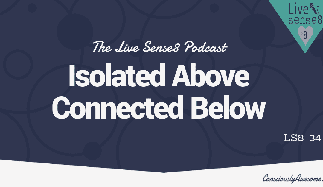 LS8 34 : Isolated Above, Connected Below