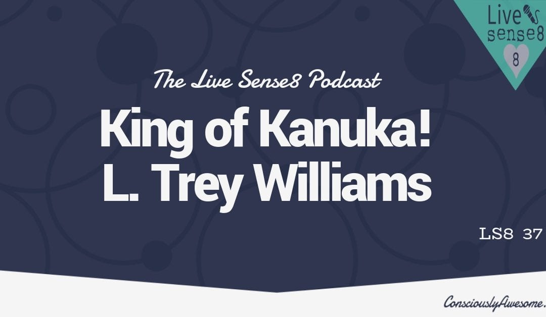 LS8 37: King of Kanuka, L. Trey Wilson